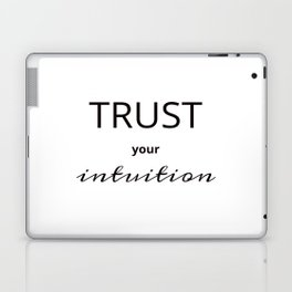 TRUST YOUR INTUITION Laptop & iPad Skin