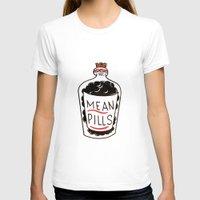 pills T-shirts featuring Mean Pills  by Christopher Chouinard
