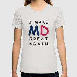 I make Maryland great again T-shirt