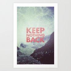 Keep Nothing Back Art Print