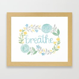 Breathe Flower Art Framed Art Print