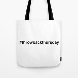 #throwbackthursday Tote Bag
