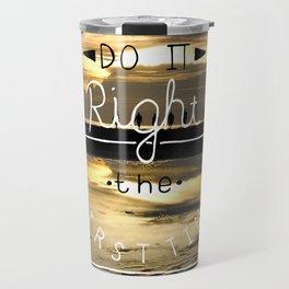 Do it Right Travel Mug
