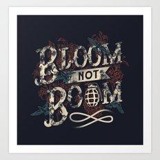 Bloom not Boom Art Print