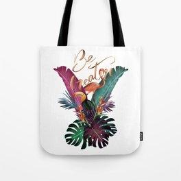 Be creative / tropical vibes Tote Bag