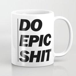 Do Epic Shit Coffee Mug
