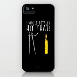 I Would Totally Hit That - Gift iPhone Case
