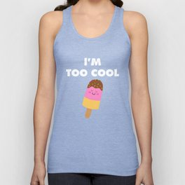 I'm Too Cool Ice Cream Bar Sweets Summertime Unisex Tank Top