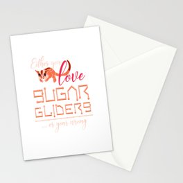 Either You Love Sugar Gliders Or Youre Wrong Stationery Cards