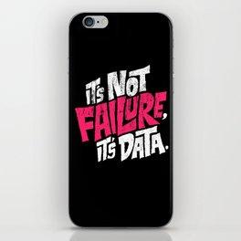 It's Not Failure, It's Data iPhone Skin