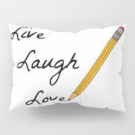 Live Laugh Love Pillow Sham