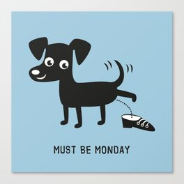 Must Be Monday, Dog Canvas Print