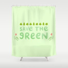 Save the Green Shower Curtain