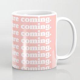 good things are coming. Coffee Mug