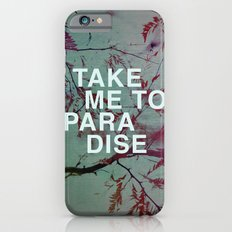 Take Me To Paradise Slim Case iPhone 6s