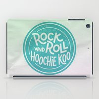 rock and roll iPad Cases featuring Rock & Roll Hoochie Koo by Josh LaFayette