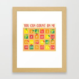 Advent Calendar You Can Count On Me December Funny Framed Art Print