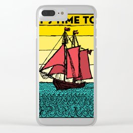 It's Time to Sail Clear iPhone Case