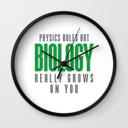 BIOLOGY REALLY GROWS ON YOU Wall Clock