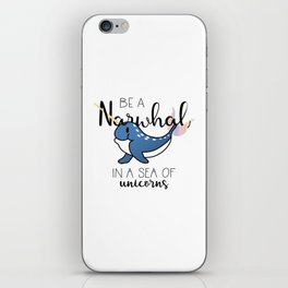 Be a Narwhal iPhone Skin
