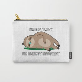I'm Not Lazy I'm Energy Efficient Carry-All Pouch