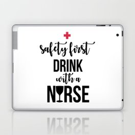 Safety First Drink With A Nurse Laptop & iPad Skin