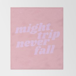 might trip never fall Throw Blanket