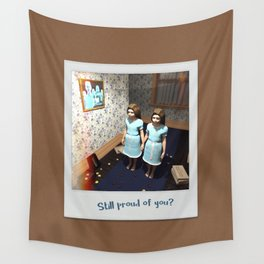 Still proud of you? Wall Tapestry