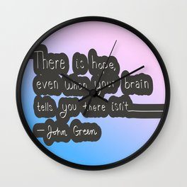 There is Hope — John Green Quote Wall Clock