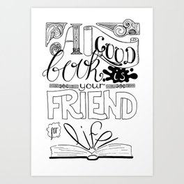 A Good Book Is Your Friend For Life - Black & White Lettering Poster Art Print