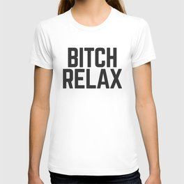 Bitch Relax (Pink) Funny Quote T-shirt