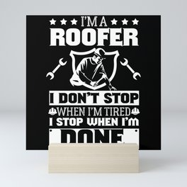 I Am A Roofer Mini Art Print
