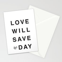 LOVE WILL SAVE THE DAY black and white Stationery Cards