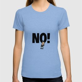 No! number 1 T-shirt