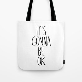 IT'S GONNA BE OK Tote Bag
