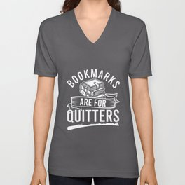 Bookmarks Are For Quitters Book Lover Funny Unisex V-Neck