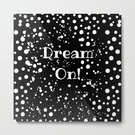 dream on Metal Print