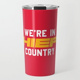 We're in Chiefs Country Travel Mug
