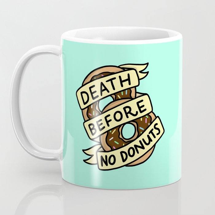 Death Before No Donuts Coffee Mug