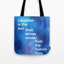Laughter is the sun that drives winter from the human face. blue Tote Bag