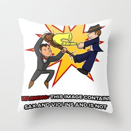 Warning this image contains sax and violins music Throw Pillow