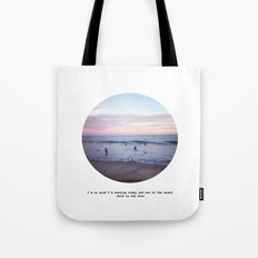 Things people don't say about the beach Tote Bag