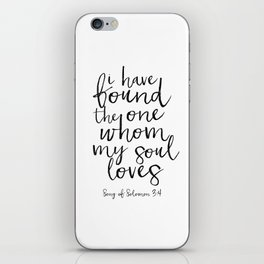 Song Of Solomon,Bible Verse,Scripture Art,I Have Found The One Whom My Soul Loves,Typography Art iPhone Skin
