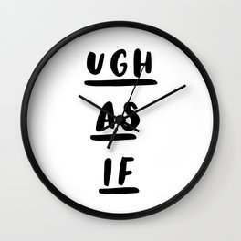 Ugh As If black-white contemporary minimalist typography poster home wall decor bedroom Wall Clock