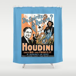 Harry Houdini, do spirits return? Shower Curtain