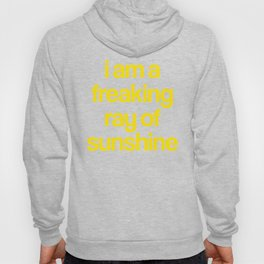 i am a freaking ray of sunshine (Sparkle Pattern) Hoody