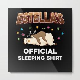Estella Name Gift Sleeping Shirt Sleep Napping Metal Print