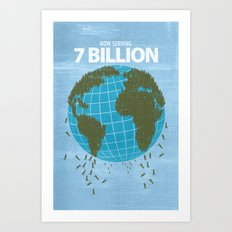 Now Serving 7 Billion Art Print