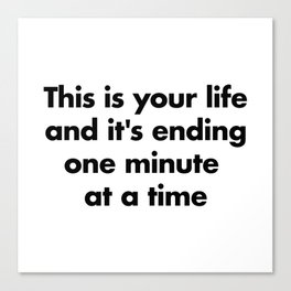 This is your life Canvas Print