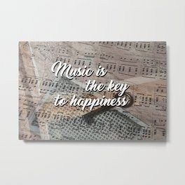 Music is the key to happiness Metal Print